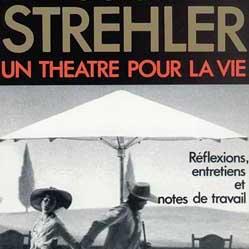 GIORGIO STREHLER : Un théâtre pour la vie
