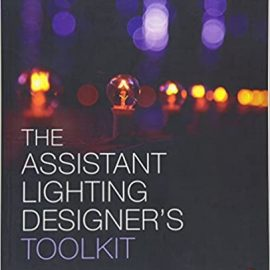 The assistant lighting designer's toolkit by Anne E. McMills