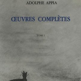 ADOLPHE APPIA – ŒUVRES COMPLÈTES