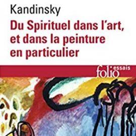 KANDINSKY : Du Spirituel dans l'art et dans la peinture en particulier