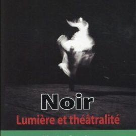 Véronique Perruchon : NOIR, Lumière et théâtralité